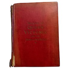 The Life of the Queen Victoria and The Story of Her Reign  1901 Charles Morris
