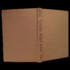 Toward World Peace Rare Signed  First Edition  Henry A. Wallace, FDR's Vice President