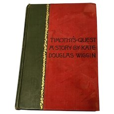 1890's Timothy's Quest A Story by Kate Douglas Wiggin, 1st Edition