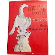 Antique Porcelain in Color Meissen by Hugo Morley-Fletcher