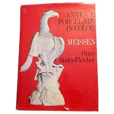 Antique Porcelain in Color Meissen by Hugo Morley-Fletcher
