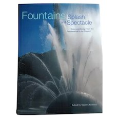 Fountains Splash and Spectacle - Water Design from the Renaissance to the Present
