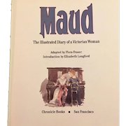 Maud - The Illustrated Diary of a Victorian Woman, Flora Fraser First Edition 1987