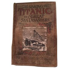 The Sinking of the Titanic and Great Sea Disasters 1st Edition 1912  Logan Marshall - Red Tag Sale Item