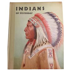 Indians of Yesterday by Marion Gridley, Illustrated by Lone Wolf, 1940