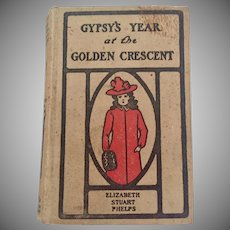 Gypsy's Year at the Golden Crescent Elizabeth Stuart Phelps, 1867 1st Edition