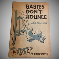 Babies Don't Bounce by Bil Sullivan  ABC's of Baby Safety 1947