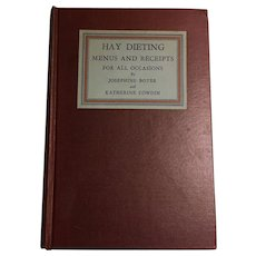 Hay Dieting Menus and Receipts for All Occasions Boyer and Cowdin 1934