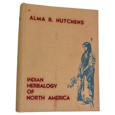 Indian Herbalogy of North America 1st Edition, Inscribed  Alma R. Hutchens - Red Tag Sale Item