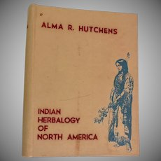 Indian Herbalogy of North America 1st Edition, Inscribed  Alma R. Hutchens