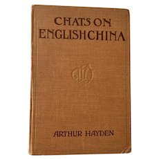 Chats on English China by Arthur Hayden, published by T. Fisher Unwin Ltd., 4th Edition, 1926