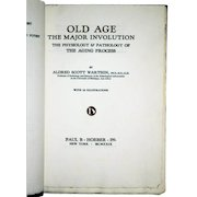 Alfred S. Warthin: Old Age the Major Involution. The Physiology & Pathology. 1929. Signed Limited First Edition