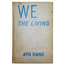 Ayn Rand: We The Living. April 1936 First Edition of 3000 copies