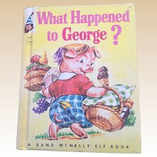 Rare 1958 First Edition What Happened To George Rand McNally Elf Children Book