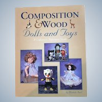 Antique Trader Composition & Wood Dolls and Toys Reference and Price Guide
