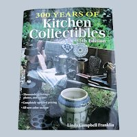 300 Years Of Kitchen Collectibles 5th Edition Price and Reference Guide