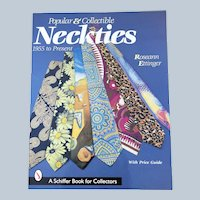 Popular and Collectible neckties 1955 To Present Roseann Ettinger First Edition Price Guide