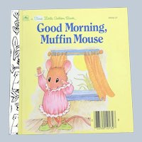 1989 First Little Golden Book Good Morning Muffin Mouse Children Book