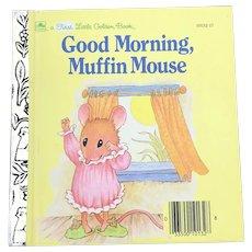 1989 First Little Golden Book Good Morning Muffin Mouse Children Book