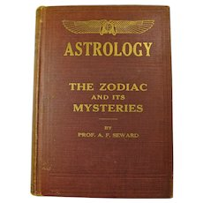"1915 Book ""Astrology: The Zodiac & Its Mysteries"" by Prof. A.F. Seward"