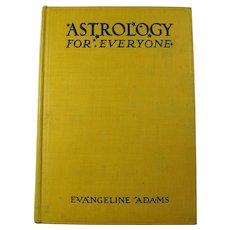 "1931 ""Astrology For Everyone"" Hardcover Book By Evangeline Adams"