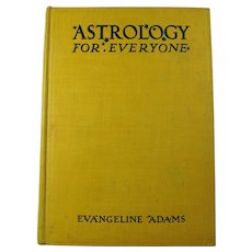 "1931 ""Astrology For Everyone"" Hardcover Book By Evangeline Adams"