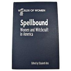 """1998 Book """"Spellbound: Women & Witchcraft in America"""""""