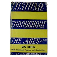 1950 Costume Throughout The Ages by Mary Evans Hardcover Book