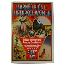 LEARNED PIGS & FIREPROOF WOMEN Ricky Jay Sideshow & Weird Entertainment Book