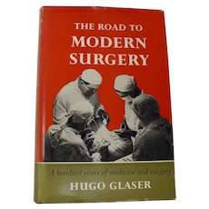 """The Road To Modern Surgery"" By Hugo Glaser (1962)"