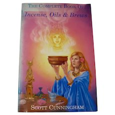 The Complete Book of Incense, Oils & Brews by Scott Cunningham (1989)