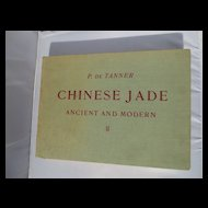 Vintage Ancient & Modern Chinese Jade Book with Antique exhibits Published 1925