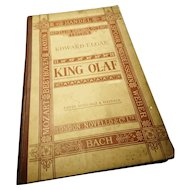 Antique music book, Scenes from the Saga of King Olaf by H.W. Longfellow and H.A. Acworth, C.I.E. First Edition 1896, Novello's first edition