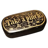Antique Georgian snuff box, papier mache, Take a Pinch