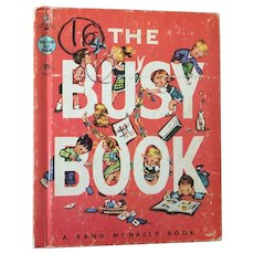 """Rand McNally Early Reader's  """"The Busy Book"""" By F. Little Bartlett & J.Pease C. 1952"""