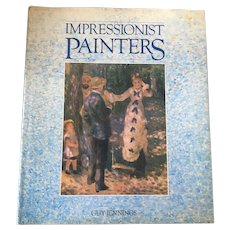 Hard Cover Art Book  Impressionist Painters By Guy Jennings Circa 1982