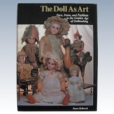 First Edition The Doll As Art by Stuart Holbrook 1990 w/ Dust Jacket