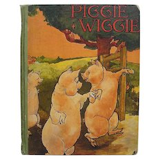 "1927 Children's Book ""Piggie Wiggie""  Saalfield Publishing Co"