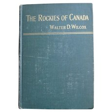 1909 Travel - The Rockies of Canada: Third Edition