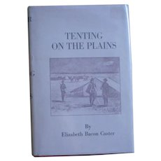 Tenting on the Plains - Elizabeth Custer, Indian Wars History