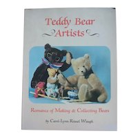 Teddy Bear Artists: Romance of Making and Collecting Bears