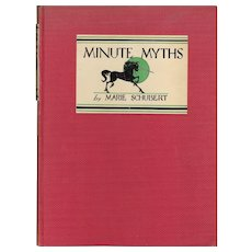 Minute Myths by Marie Schubert First Edition 1934