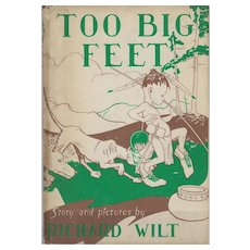 Too Big Feet by Richard Wilt, rare first edition 1945