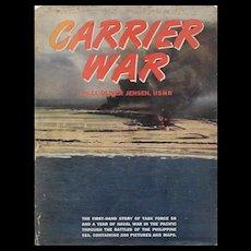 Carrier War by Lt. Oliver Jensen, USNR, 1945