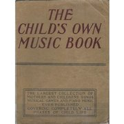 A Child's Own Music Book by Albert E.Wier, 1918.