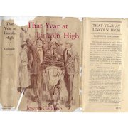 That Year at Lincoln High by Joseph Gollomb, 1949 reprint of 1918 edition.