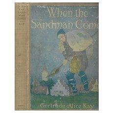 When the Sandman Comes by Gertrude Alice Kay,  First edition 1916.