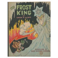 The Frost King: or, The Power of Love by Louisa May Alcott illustrated by Marie Schubert Frobisher ca. 1925