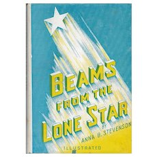 Beams From the Lone Star by Anna B. Stevenson, 1949