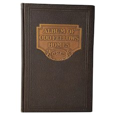 'Album of Odd Fellows Homes' ~ printed 1927 ~ Independent Order of Odd Fellows